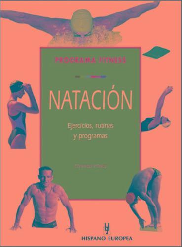 Natacion . Ejercicios , Rutinas Y Programas