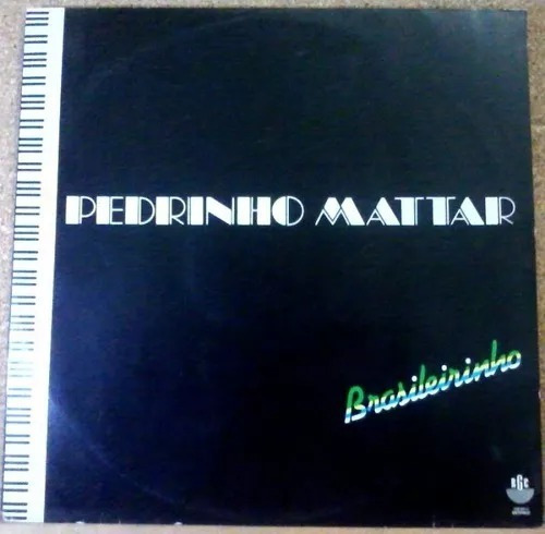 Pedrinho Mattar, Brasileirinho (1981) - Lp