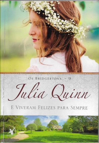 Viveram Felizes Para Sempre, E - Julia Quinn Com 255p