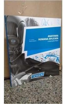Anatomia Humana Aplicada A Educaçao Fisi Carmen Patricia Ba