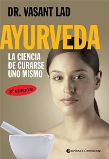 Ayurveda (ed.arg.) . La Ciencia De Curarse Uno Mismo