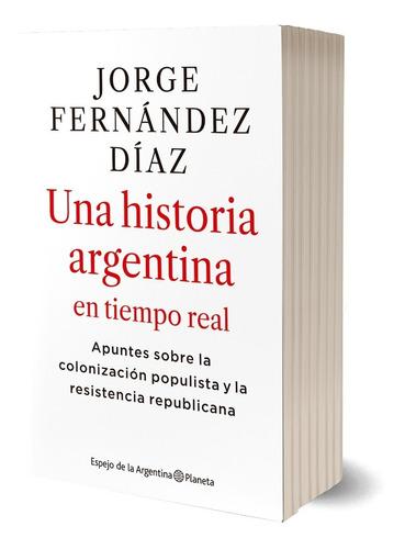 Una Historia Argentina En Tiempo Real  De Fernández Díaz