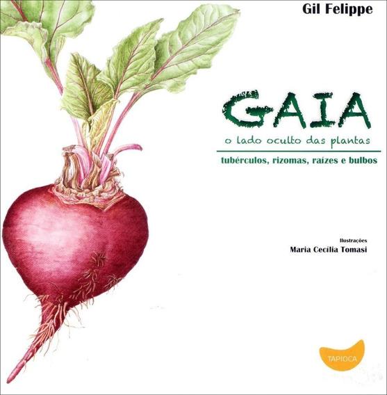 Gaia - O Lado Oculto Das Plantas - Tubérculos, Rizomas, Raã