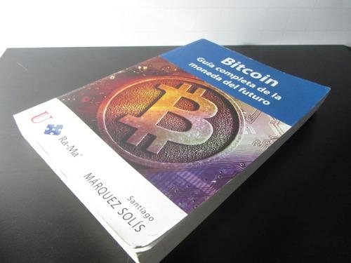 Bitcoin Guia Completa De La Moneda Del Futuro Mercado Libre