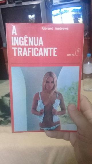 Livro: A Ingênua Traficante, Autor: Gerard Andrews . Romance