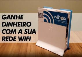 Wibox Ganhe Dinheiro Com Seu Wifi