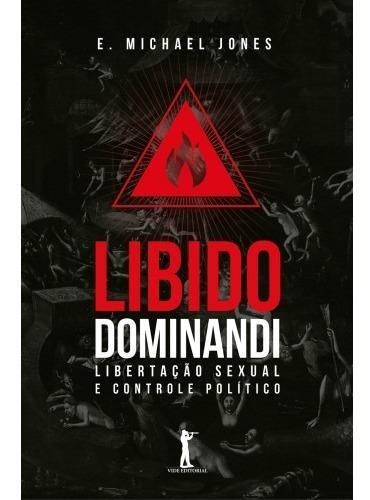 Libido Dominandi ( E. Michael Jones )