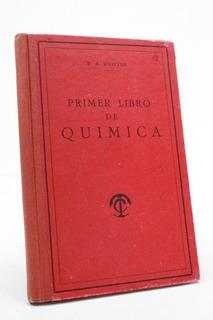 Primer Libro De Química W A Whitton Pasta Dura Antiguo E3r