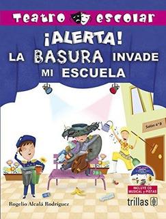 Libro Teatro Escolar Alerta La Basura Invade Mi Escuela