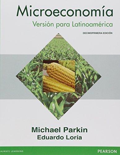 Microeconomía: Versión Para Latinoamérica - 11/ed - Parkin