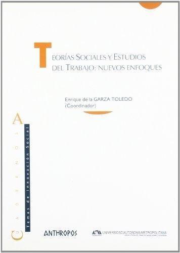 Imagen 1 de 3 de Teorías Sociales Y Trabajo, Garza Toledo, Anthropos