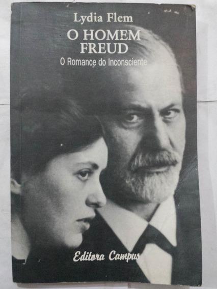 Livro O Homem Freud - O Romance Do Inconsciente - Lydia Flem
