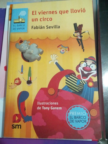 El Viernes Que Llovió Un Circo - Sevilla - Ganem - Sm - U