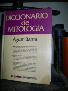 Diccionario De Mitologia - Agusti Bartra