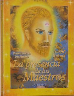 La Presencia De Los Maestros - J. Ruland -ed. Edaf -t. Suave