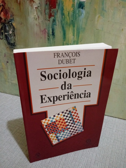 Sociologia Da Experiência François Dubet