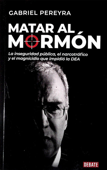 Libro: Matar Al Mormón - Gabriel Pereyra