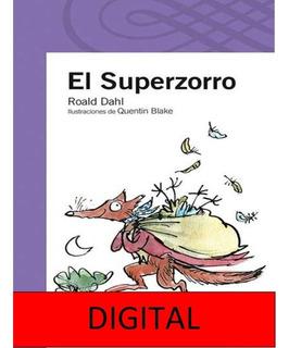 El Superzorro. Roald Dahl.