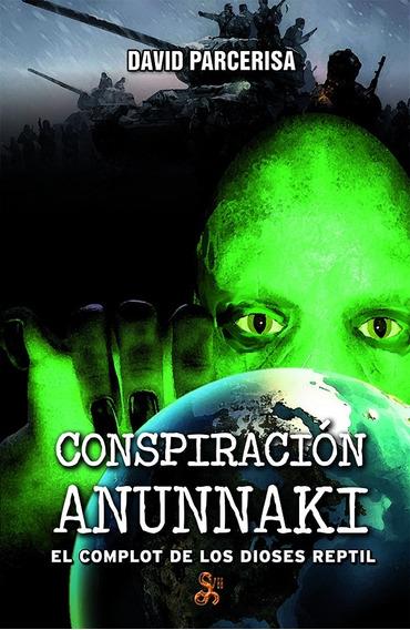 Conspiración Anunnaki, De David Parcerisa