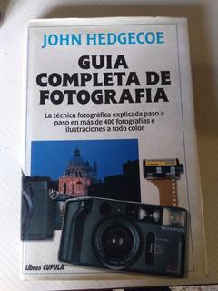 Guia Completa De La Fotografía. John Hedgecoe