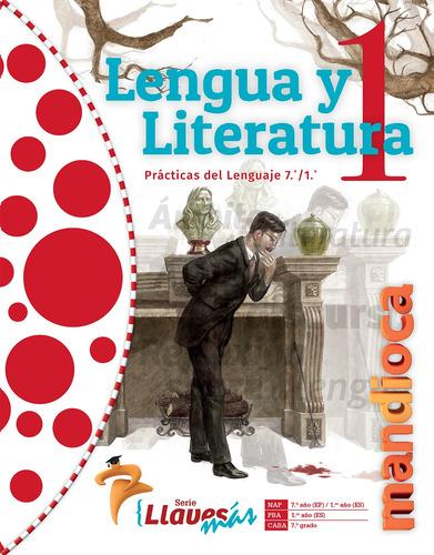 Imagen 1 de 1 de Lengua Y Literatura 1 Llaves Más - Estación Mandioca -