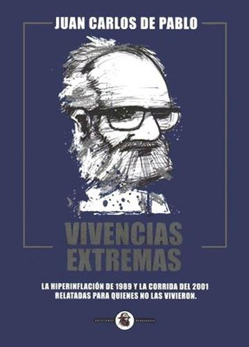 Vivencias Extremas - Juan Carlos De Pablo - Barbarroja