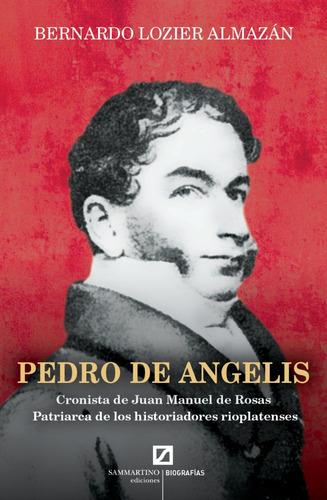 Imagen 1 de 4 de Pedro De Angelis. Cronista De Juan Manuel De Rosas