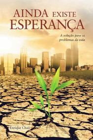 Livro Ainda Existe Esperança A Solução Para Os Problemas