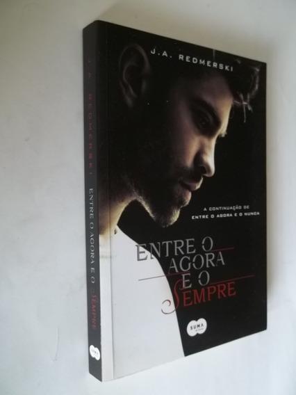 Livro - Entre O Agora E O Sempre - J. A. Redmerski