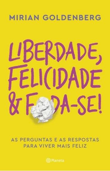 Liberdade, Felicidade & Foda-se!