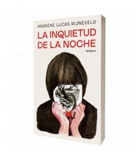 Libro La Inquietud De La Noche - Marieke Lucas Rijneveld