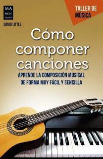 Como Componer Canciones - David Little