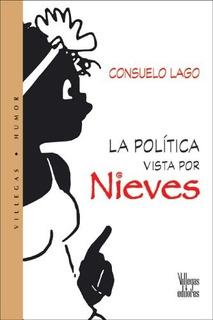 Villegas Humor: La Politica Vista Por Nieves