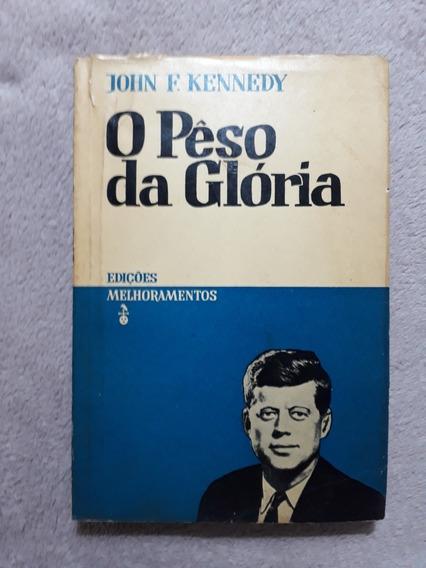 Livro Original O Peso Da Glória John F. Kenedy 1964 Eua
