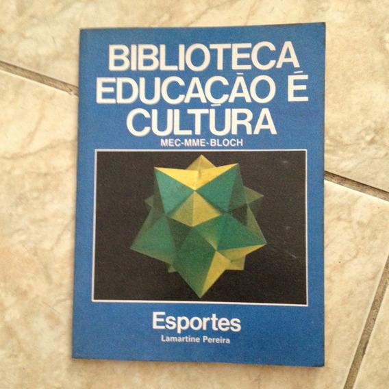 Livro Biblioteca Educação É Cultura Esportes Lamartine P.