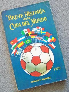 Libro: Breve Historia De La Copa Del Mundo - Carlos Ramírez