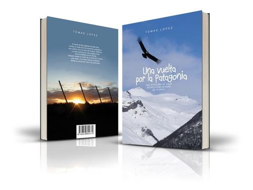 Una Vuelta Por La Patagonia - 1° Edición - Oferta