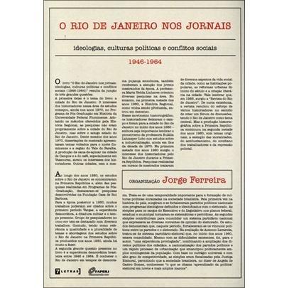 O Rio De Janeiro Nos Jornais - Ideologias, Culturas Polític