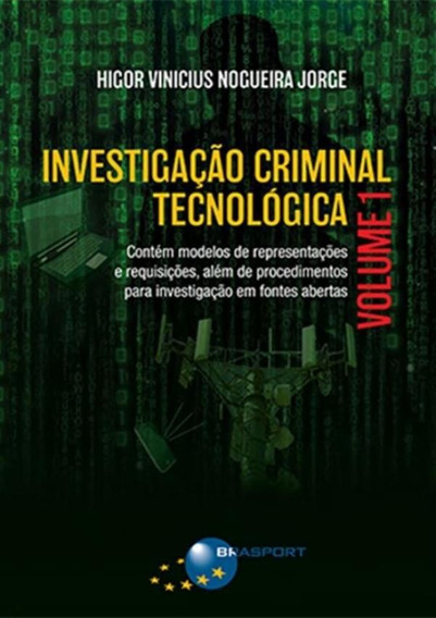 Investigacao Criminal Tecnologica - Volume 1