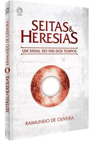 Seitas E Heresias Livro Raimundo De Oliveira Cpad