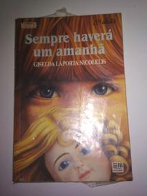 Livro - Sempre Havera Um Amanha Giselda Laporta