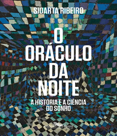 Oraculo Da Noite, O - A Historia E A Ciencia Do Sonho