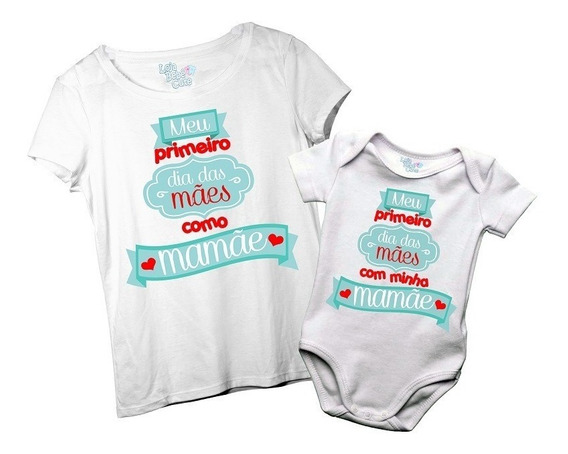 Kit Meu Primeiro Dias Das Mães Camiseta E Body Bebê Mamãe