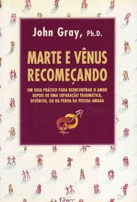 Livro Marte E Vênus Recomeçando John Gray