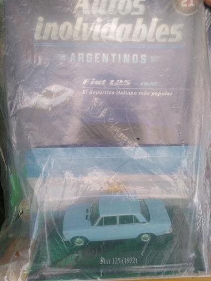 Autos Inolvidables Argentinos Nro 21 Fiat 125 De 1972