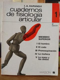 Cuadernos De Fisiología Articular 1, Miembro Super. Kapandji