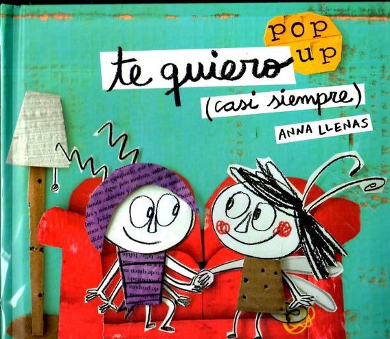 Libro: Te Quiero (casi Siempre) Pop Up / Anna Llenas