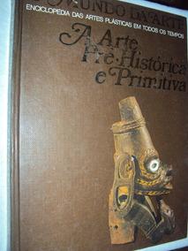 A Arte Pré-histórica E Primitiva (sebo Amigo)