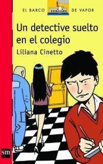 Un Detective Suelto En El Colegio - Liliana Cinetto