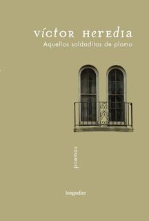 Aquellos Soldaditos De Plomo - Victor Heredia - Longseller